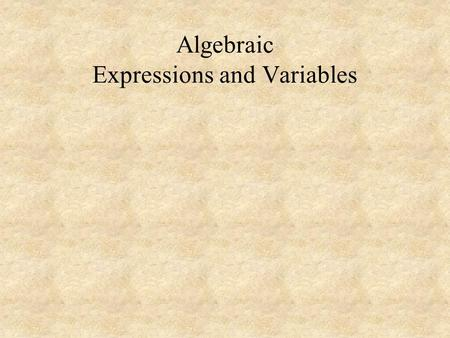 Algebraic Expressions and Variables. Problem Solving Analyze the problem. Define your variable. Form an equation. Solve the equation Check the solution.