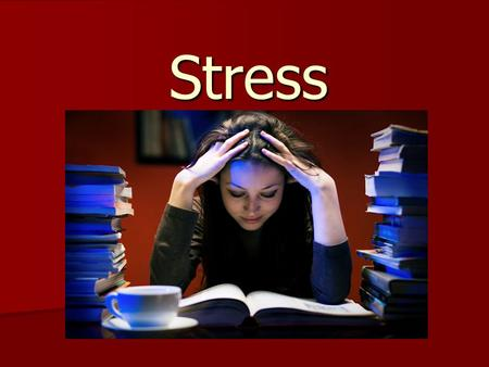 Stress. Stress Stressor- any new or potentially unpleasant situation Stress Response- the body's reaction to a stressor Stress- the combination of a stressor.