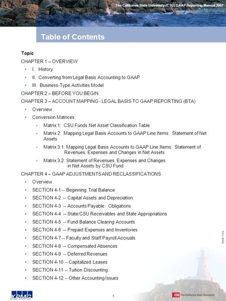 1 11920 ORA Table of Contents Topic CHAPTER 1 – OVERVIEW I. History II. Converting from Legal Basis Accounting to GAAP III. Business-Type Activities Model.