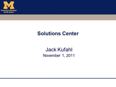 Solutions Center Jack Kufahl November 1, 2011. Purpose The Solutions Center provides consultation, user, and technical services in support of the faculty,