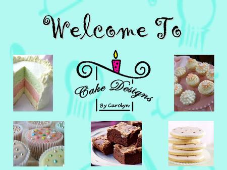 Welcome To. Products Specialty Cakes Cupcakes Cookies Brownies Baking Supplies Decorating Classes for All Ages.