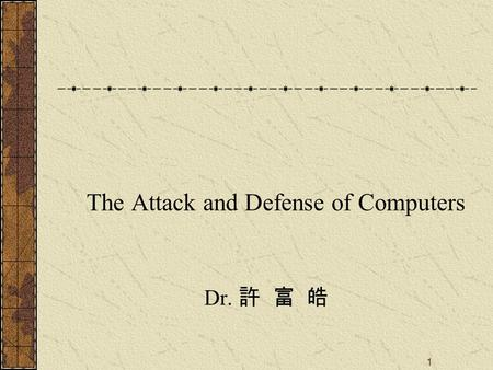 1 The Attack and Defense of Computers Dr. 許 富 皓. 2 Passwords in Unix/Linux Systems.