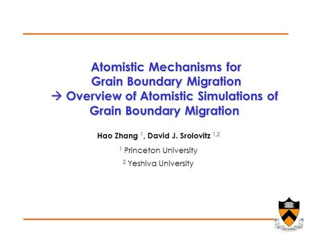 Atomistic Mechanisms for Atomistic Mechanisms for Grain Boundary Migration Grain Boundary Migration  Overview of Atomistic Simulations of Grain Boundary.