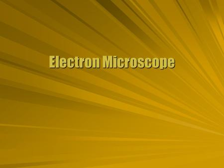 Electron Microscope. Light Resolution  The resolution of a microscope is limited by the diffraction of light. Single diffractionSingle diffraction 