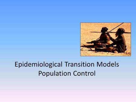 Epidemiological Transition Models Population Control.