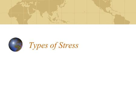 Types of Stress.