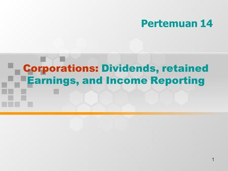 Corporations: Dividends, retained Earnings, and Income Reporting
