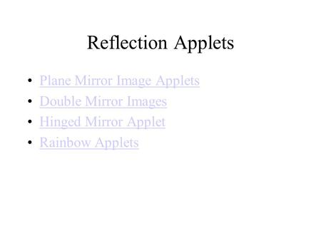 Reflection Applets Plane Mirror Image Applets Double Mirror Images