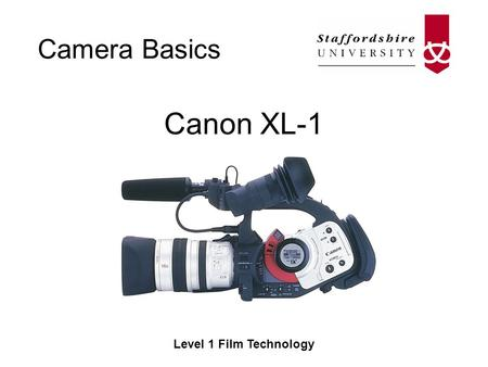 Camera Basics Level 1 Film Technology Canon XL-1.