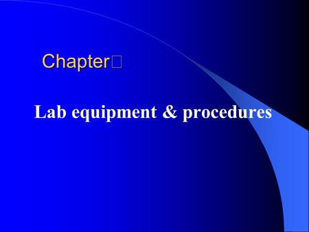 Lab equipment & procedures Chapter Ⅱ. Microscopes A. Light Microscopes 1. Single Lens 2. Compound microscopes eye pieceobjectiveTotal M Low P10X10X100X.