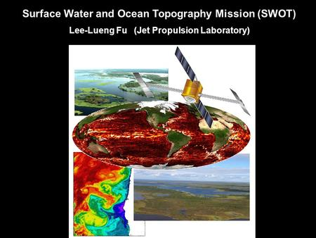 Surface Water and Ocean Topography Mission (SWOT)
