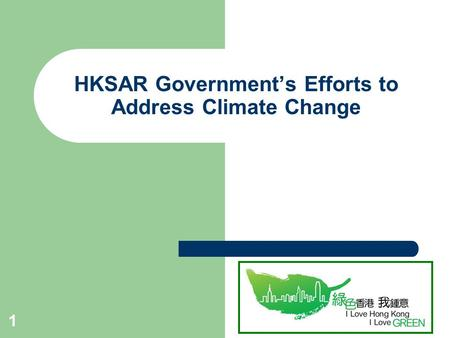 1 HKSAR Government's Efforts to Address Climate Change.