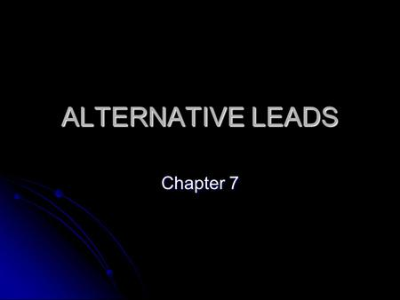 "ALTERNATIVE LEADS Chapter 7. ""Soft Leads"" Alternative or ""soft"" leads bring creativity and variety to news (sports, features, business) writing Alternative."