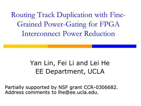 Yan Lin, Fei Li and Lei He EE Department, UCLA