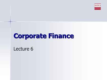 Corporate Finance Lecture 6. Topics covered CAPM for cost of capital CAPM for cost of capital Estimation of beta Estimation of beta Long-term financing.