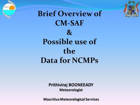 Brief Overview of CM-SAF & Possible use of the Data for NCMPs.
