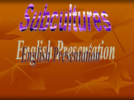 Subcultures English Presentation.