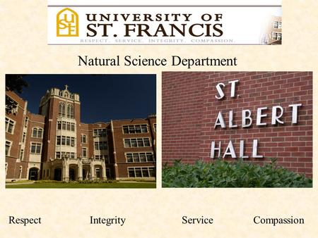 Natural Science Department Respect Integrity Service Compassion.