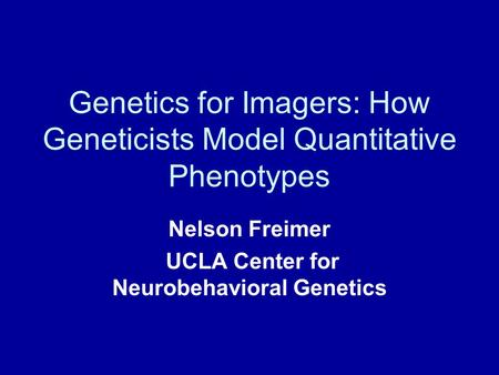 Genetics for Imagers: How Geneticists Model Quantitative Phenotypes