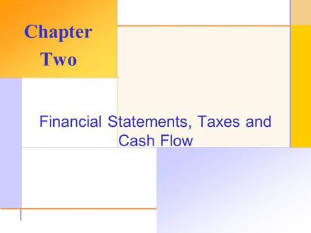 © 2003 The McGraw-Hill Companies, Inc. All rights reserved. Financial Statements, Taxes and Cash Flow Chapter Two.