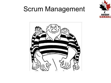 Scrum Management. Agenda Scrums as part of the game Getting a Mental Picture Management Philosophy Management Stages Video Material.