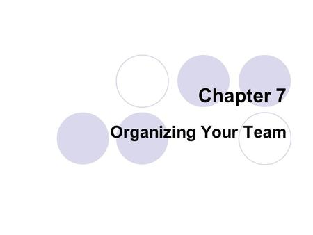 Chapter 7 Organizing Your Team. Number of Helpers Needed Beginners - 1:2 staff to child ratio, unless parents are present Kindergarten - 1:3 staff to.