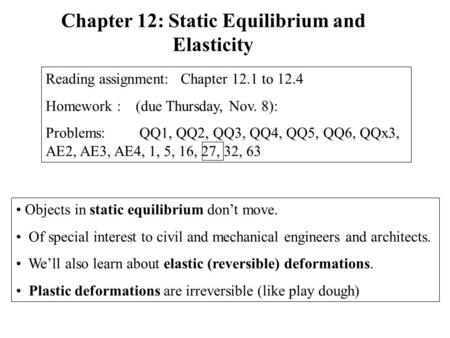 Chapter 12: Static Equilibrium and Elasticity