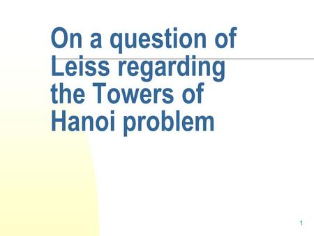 1 On a question of Leiss regarding the Towers of Hanoi problem.
