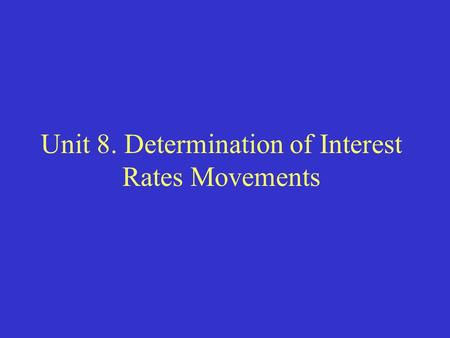 Unit 8. Determination of Interest