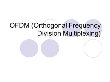 OFDM (Orthogonal Frequency Division Multiplexing).