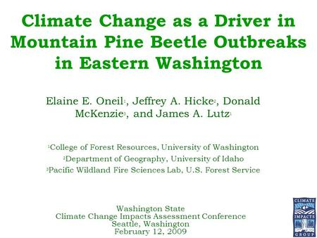 Climate Change as a Driver in Mountain Pine Beetle Outbreaks in Eastern Washington Washington State Climate Change Impacts Assessment Conference Seattle,