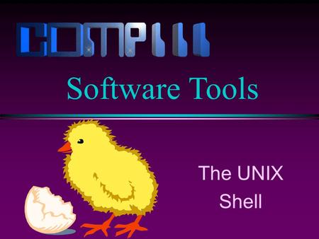 The UNIX Shell Software Tools. Slide 2 Basic Shell Syntax command [-[options]] [arg] [arg] … l The name of the command is first l Options are normally.