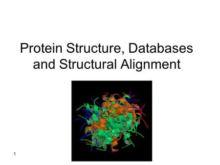 Protein Structure, Databases and Structural Alignment