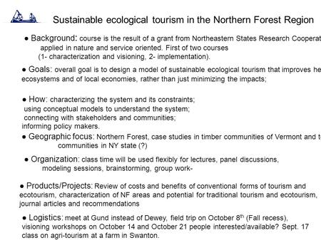 Sustainable ecological tourism in the Northern Forest Region ● Goals: overall goal is to design a model of sustainable ecological tourism that improves.