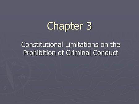 Chapter 3 Constitutional Limitations on the Prohibition of Criminal Conduct.