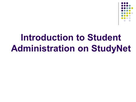 Introduction to Student Administration on StudyNet.