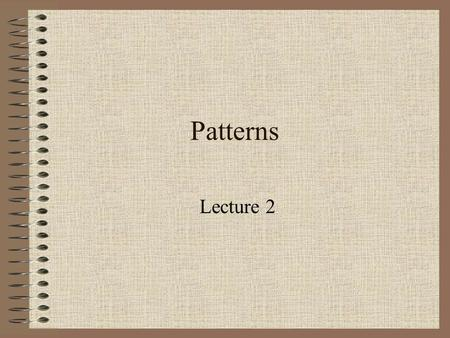 Patterns Lecture 2. Singleton Ensure a class only has one instance, and provide a global point of access to it.