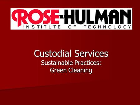 Custodial Services Sustainable Practices: Green Cleaning.