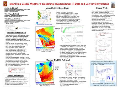Improving Severe Weather Forecasting: Hyperspectral IR Data and Low-level Inversions Justin M. Sieglaff Cooperative Institute for Meteorological Satellite.