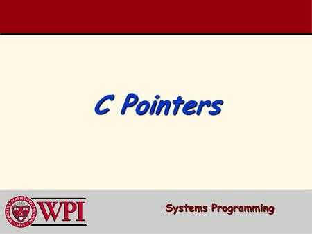 C Pointers Systems Programming. Systems Programming: Pointers 2 Systems Programming: 2 PointersPointers  Pointers and Addresses  Pointers  Using Pointers.
