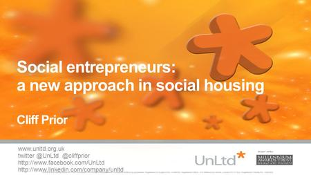 Social entrepreneurs: a new approach in social housing Cliff Prior