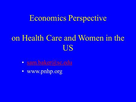 On Health Care and Women in the US  Economics Perspective.