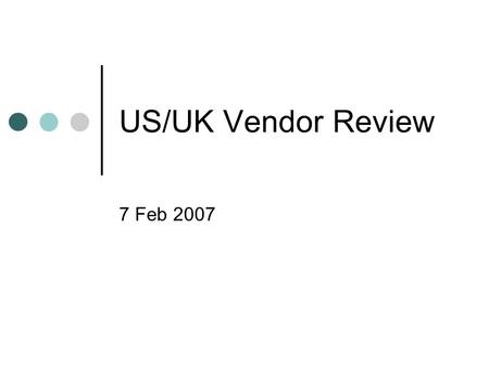 US/UK Vendor Review 7 Feb 2007. Steering Committee Membership Tobin Nellhaus, Chair Meg Bellinger Ann Okerson Sue Roberts Marcia Romanansky David Stern.
