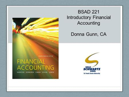 BSAD 221 Introductory Financial Accounting Donna Gunn, CA.