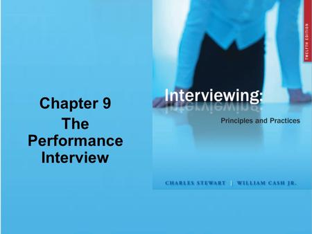 Chapter 9 The Performance Interview. © 2009 The McGraw-Hill Companies, Inc. All rights reserved. Chapter Summary New Visions for New Organizations Preparing.