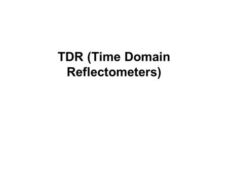 TDR (Time Domain Reflectometers). Pictures of different TDR probes