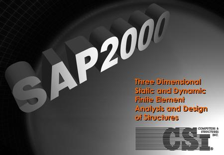SAP2000 Title Three Dimensional Static and Dynamic Finite Element Analysis and Design of Structures.