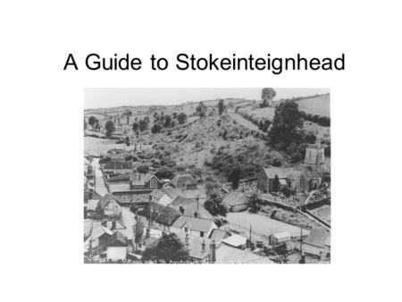 A Guide to Stokeinteignhead. Where is Stokeinteignhead? How many people live here? Our village is in the South-west of England, in the county of Devon.