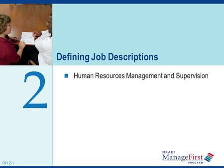 OH 2-1 Defining Job Descriptions Human Resources Management and Supervision 2 OH 2-1.