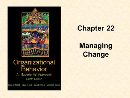 Chapter 22 Managing Change.